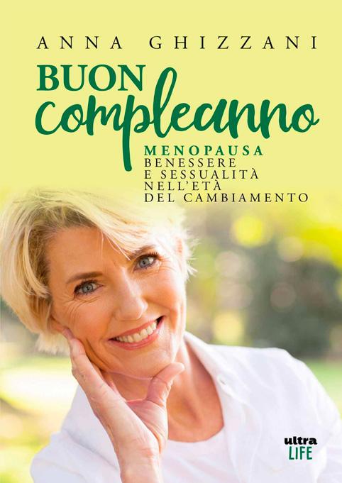 Copertina Libro Buon Compleanno Menopausa benessere e sessualità nell'età del cambiamento, di Anna Ghizzani.
